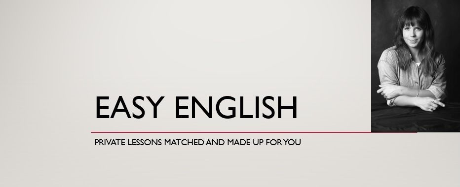 EASY ENGLISH - Lessons for Beginners, Intermediate or Advanced. Private and Group lessons available