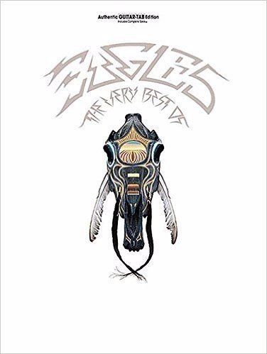 Eagles: The Very Best Of (Authentic Guitar-Tab Edition) Paperback