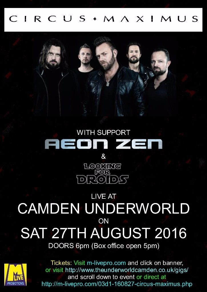 CIRCUS MAXIMUS @ CAMDEN UNDERWORLD - 27/08/16 (Support: Aeon Zen + Looking For Droids)