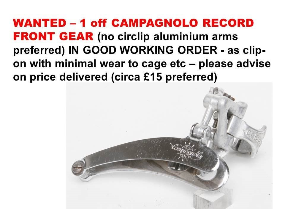 WANTED – 1 off CAMPAGNOLO RECORD FRONT GEAR MECHANISM