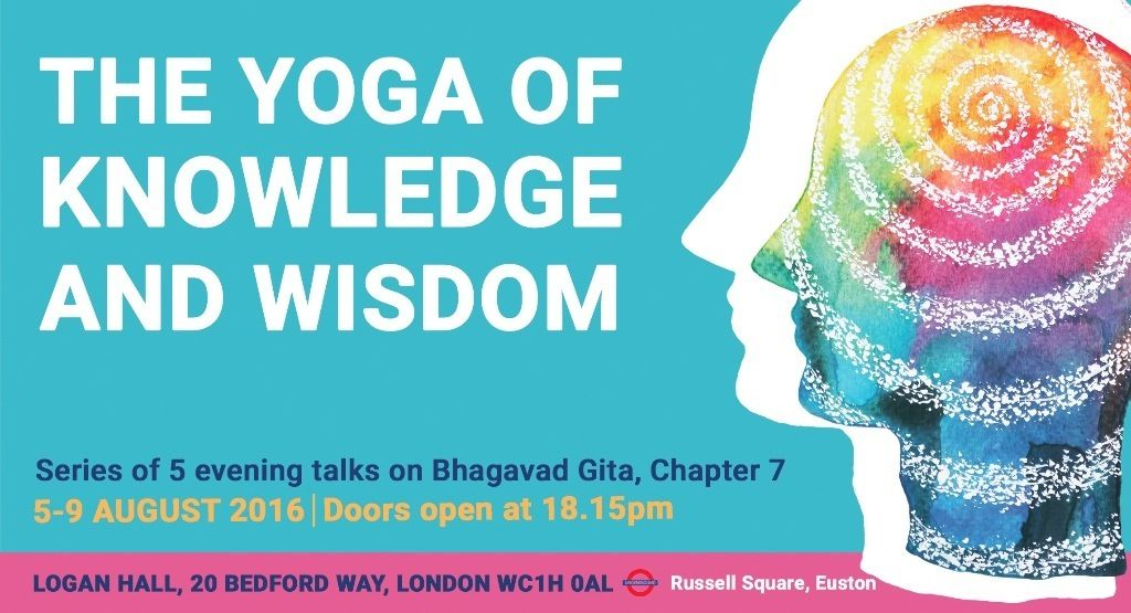 The Yoga of Knowledge and Wisdom - Chinmaya Mission UK - 5 free evening talks by Swami Tejomayananda