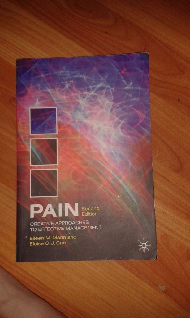 Pain Creative Approaches to Effective Management (2nd Ed, 2009) textbook by E.M. Mann and E.C.J Carr
