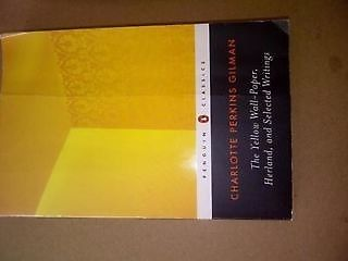 The Yellow Wall-Paper, Herland, and Selected Writings (Penguin Classics)