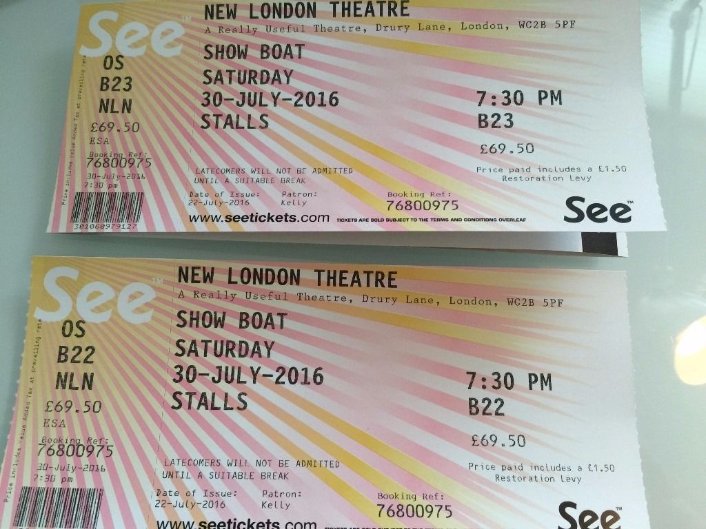 2 Tickets for the musical 'SHOW BOAT' Sat 30th July, at 7.30pm, London