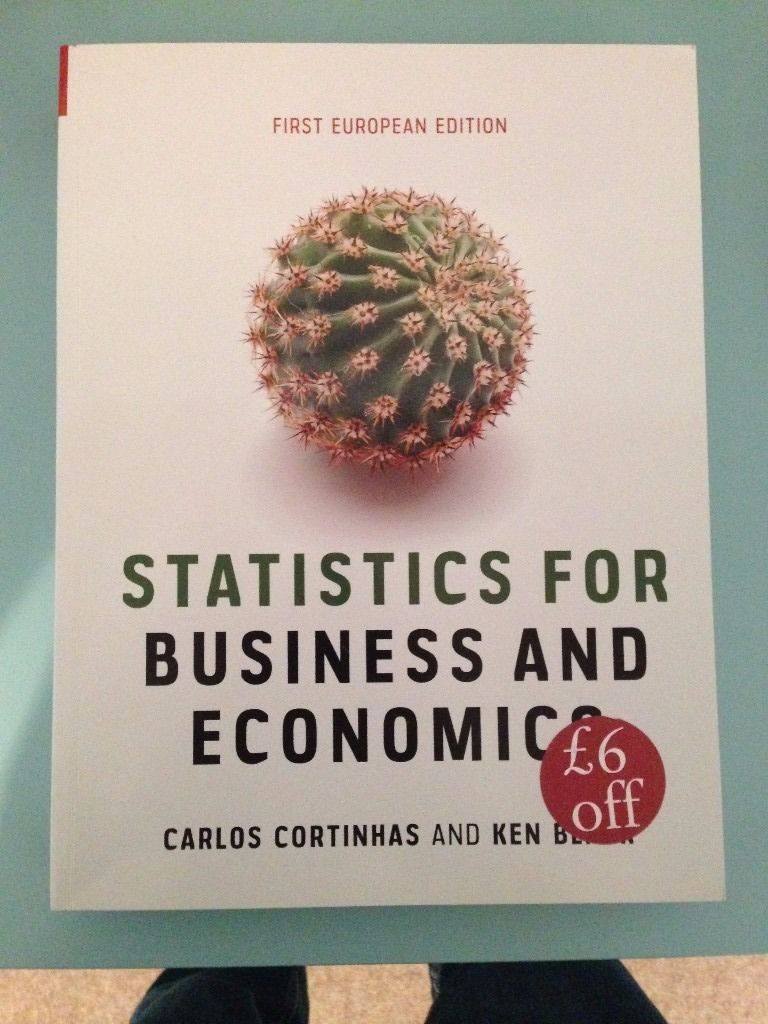 Statistics For Business And Economics, 1st European edition. Cortinhas & Black.