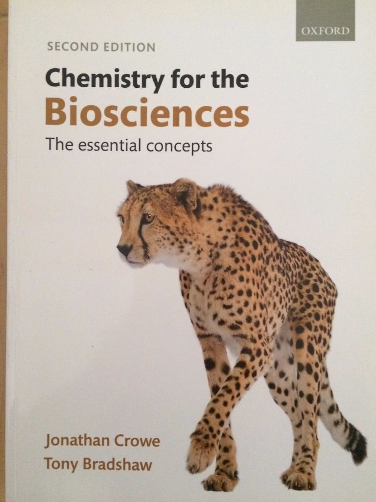 Chemistry for the Biosciences, 2nd edition, J. Crowe & T. Bradshaw