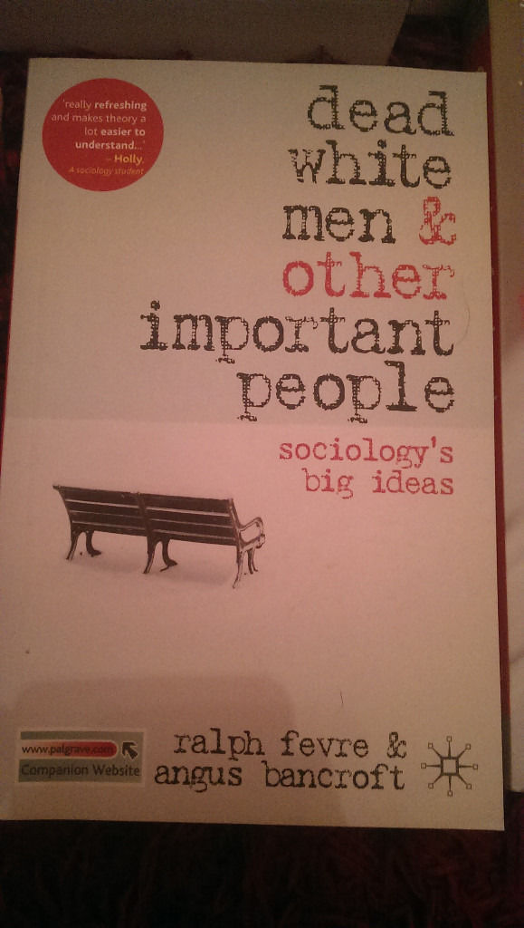 Sociology books - sociological imagination & dead white men and other important people.