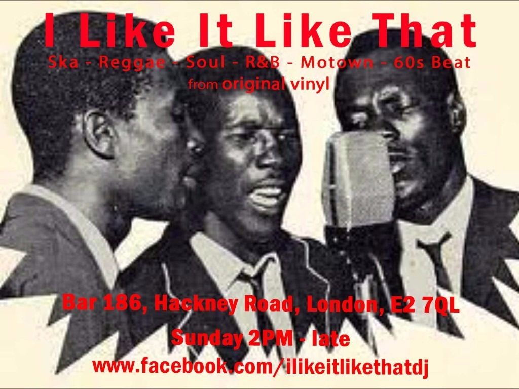 I Like It Like That @ Bar 186. Free Event. Ska, Soul, R&B, 60s Beat