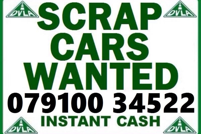 ???? 079100 34522 CAR VAN BIKE WANTED CASH TODAY BUY YOUR SELL MY SCRAP CALL Fast