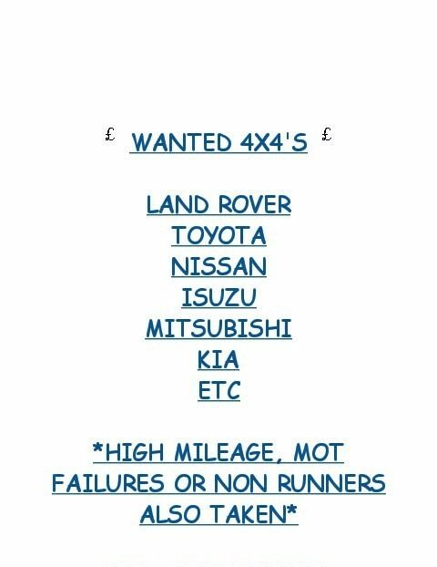WANTED ANY 4X4 LAND ROVER NISSAN TOYOTA FORD KIA MITSUBISHI ISUZU ETC