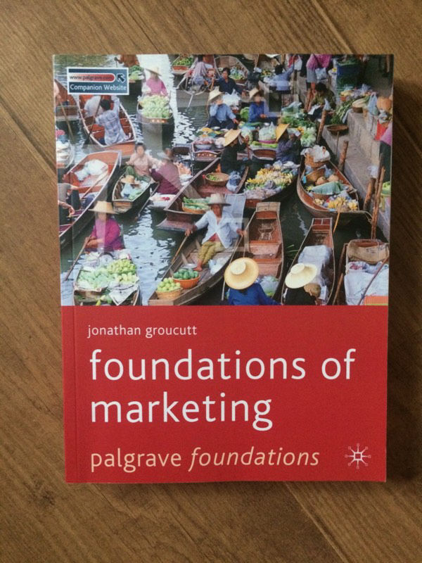 Jonathan Groucutt Foundations of Marketing (Palgrave Foundations Series