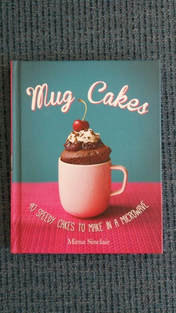 Book - Mug Cakes - 40 speedy cakes to make in the microwave