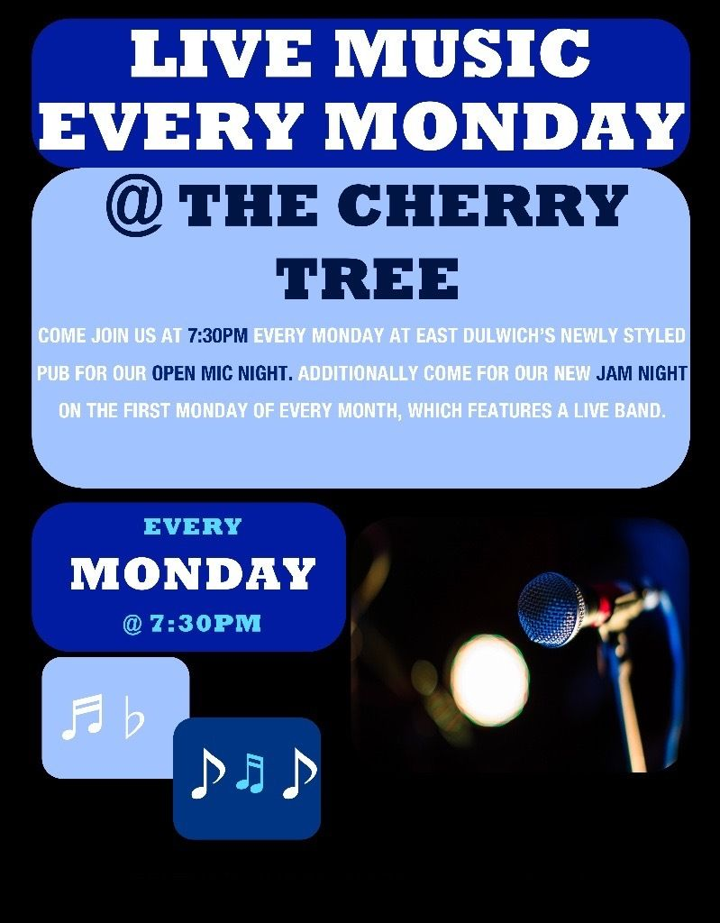 Live Music @ The Cherry Tree East Dulwich every Monday. Open Mic and Jam night First Monday