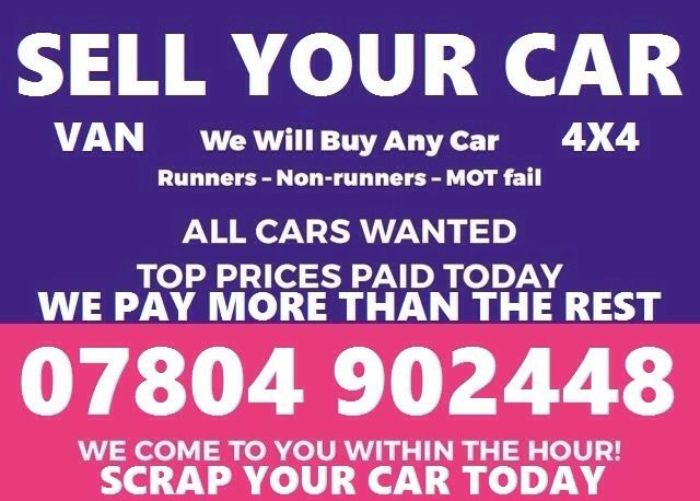 CASH TODAY CAR VAN BIKE WE PAY MORE BUY YOUR SELL MY SCRAP NOW c