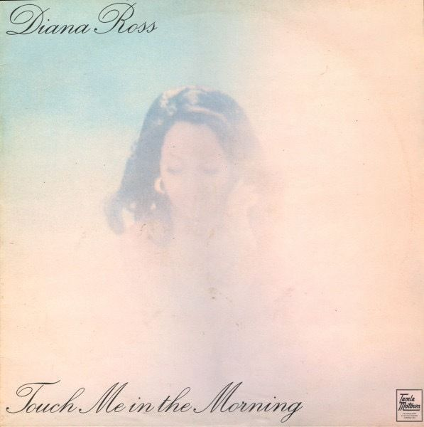 DIANA ROSS - TOUCH ME IN THE MORNING - UK ISSUE ON MOTOWN/EMI 1973 - STML 11239