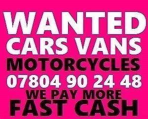 CASH TODAY CAR VAN BIKE WE PAY MORE BUY YOUR SELL MY SCRAP NOW d