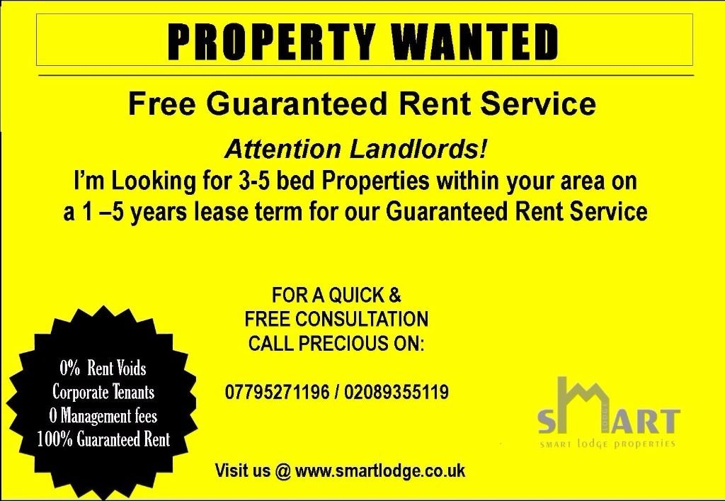 WANTED 3-5 Bedroom Property for Guaranteed Rent (Professional Tenants)