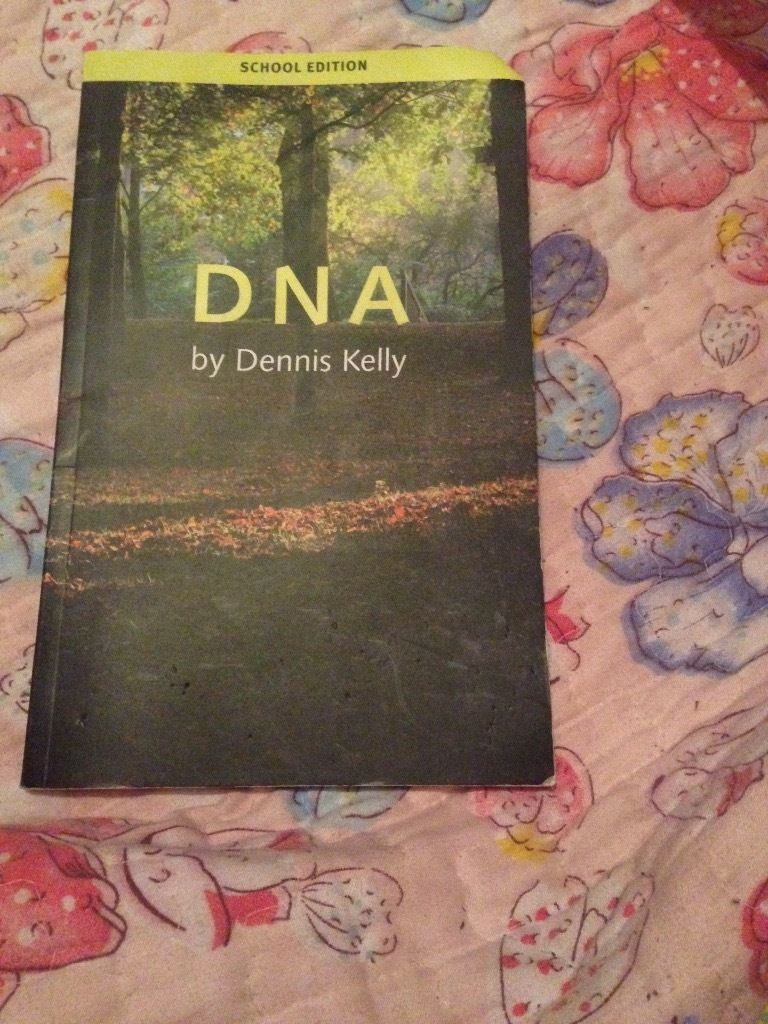 DNA by Dennis Kelly.