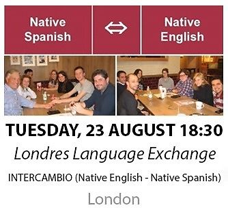 Native Spanish - Native English - Londres Language Exchange - Tuesday 23rd August