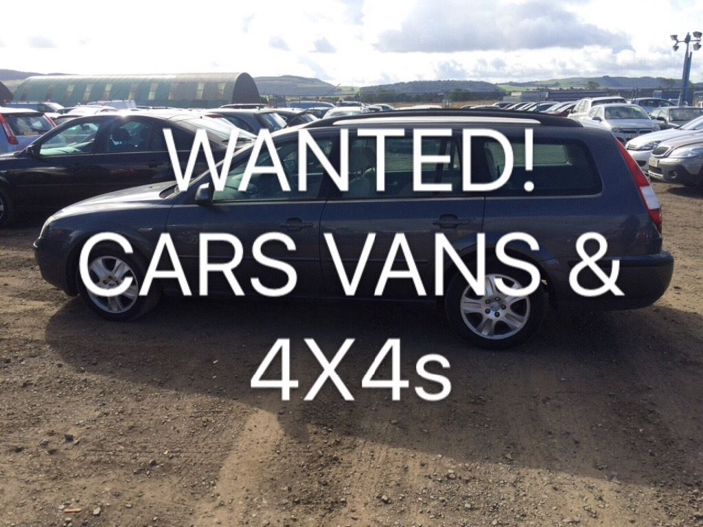 WANTED FOR CASH CARS VANS 4x4s