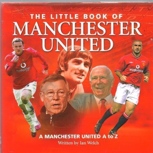 Ian Welch The little book of Mancherster United