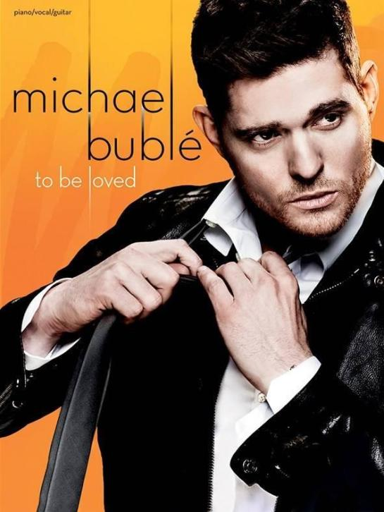 Michael Buble | To Be Loved