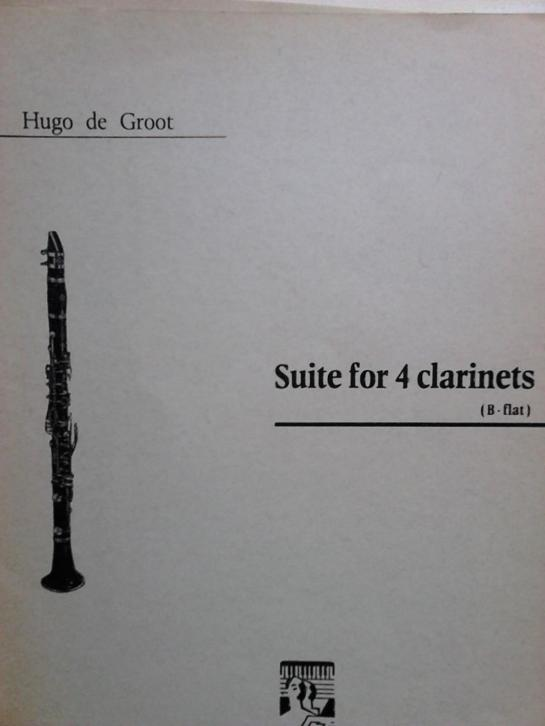 Clarinets Suite for 4 clarinets ( B-flat ) Hugo de Groot