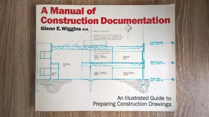 A Manual of Construction Documentation - Wiggins
