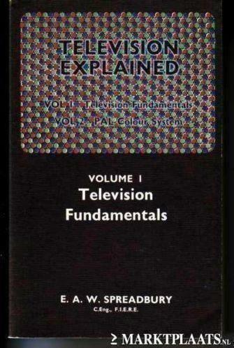 Television Explained Vol. 1 Television Fundamentals