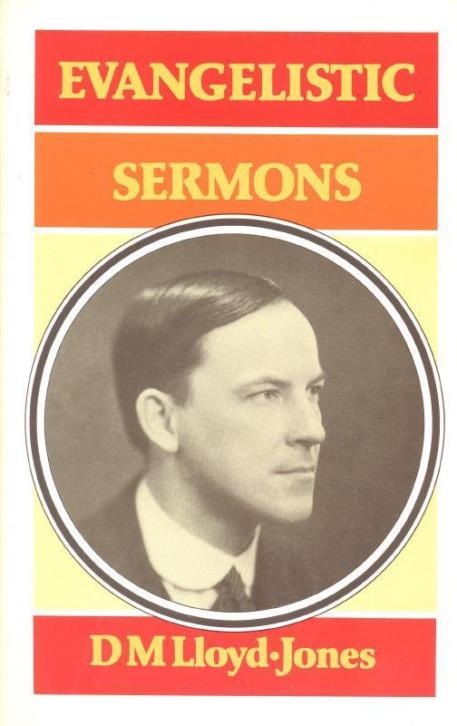 Lloyd Jones, D.M.-Evangelistic Sermons