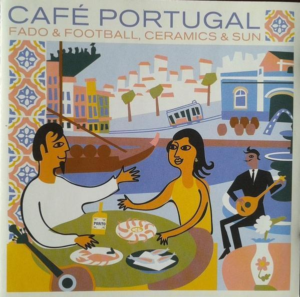 Café Portugal - Fado & Football, Ceramics & Sun
