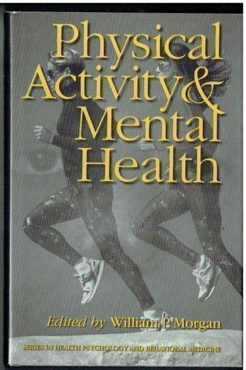 Physical Activity and Mental Health-William P. Morgan