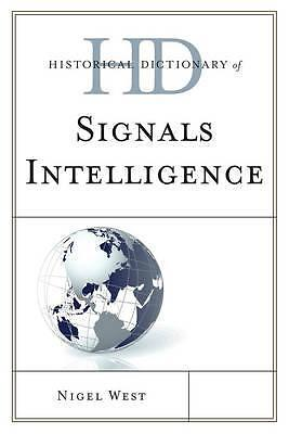 Historical Dictionary of Signals Intelligence 9780810871878