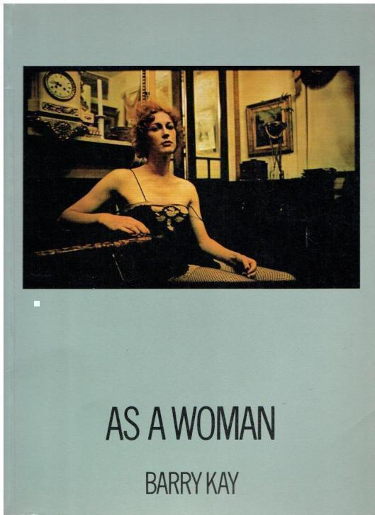Barry Kay-As A Woman transsexual community 1974/1975