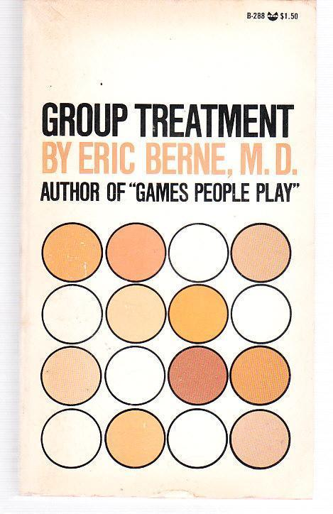 Group treatment by Eric Berne